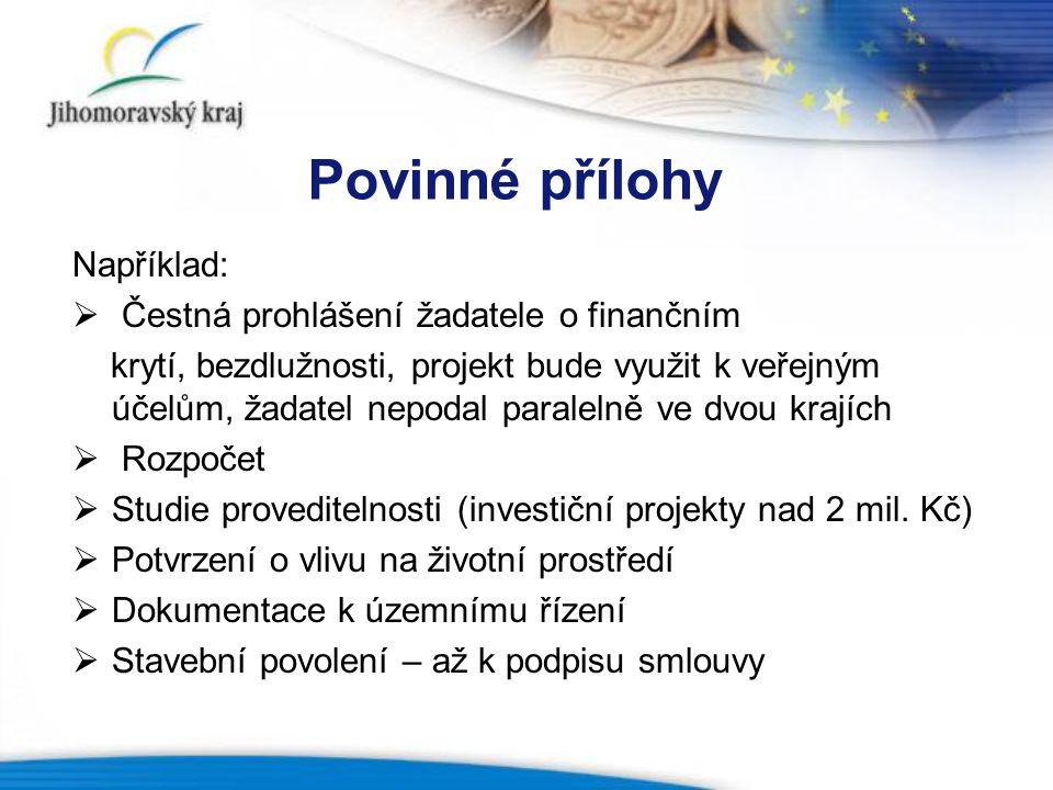 Povinné přílohy Například: Čestná prohlášení žadatele o finančním