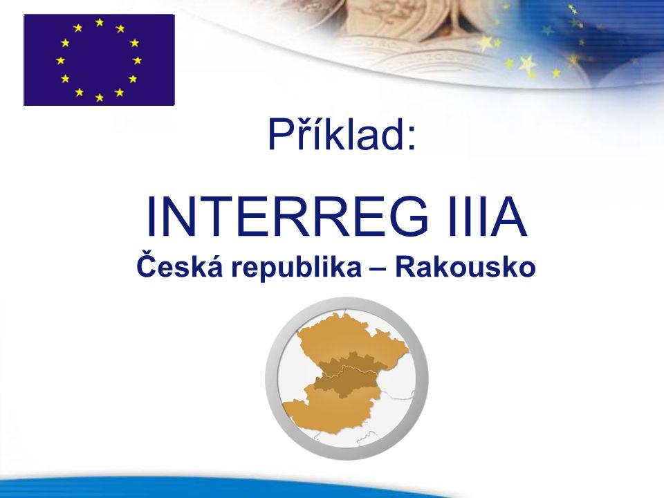 Příklad: INTERREG IIIA Česká republika – Rakousko