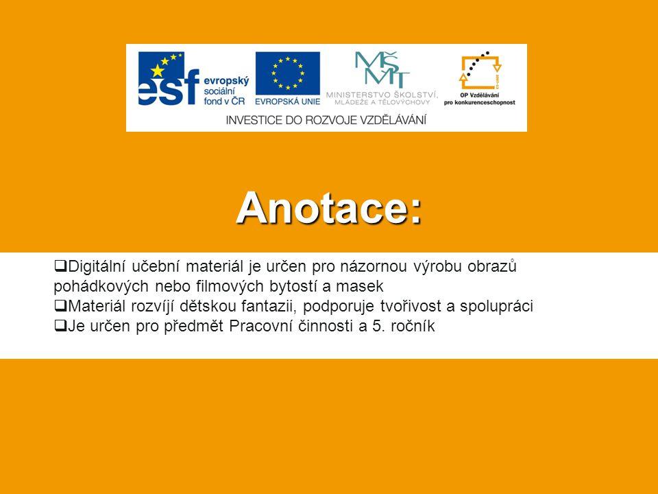 Anotace: Digitální učební materiál je určen pro názornou výrobu obrazů pohádkových nebo filmových bytostí a masek.