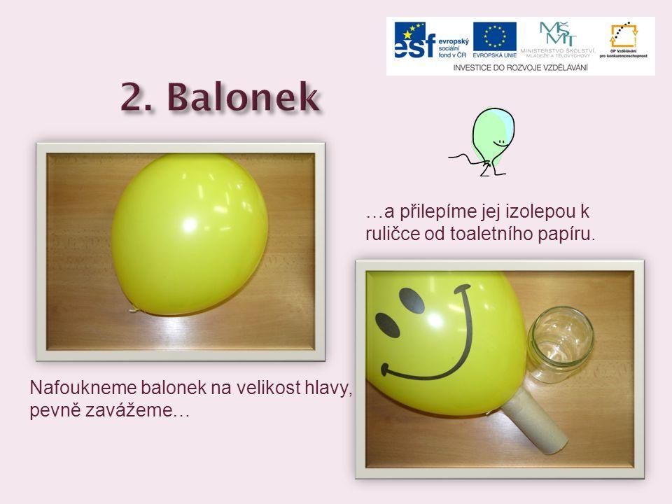 2. Balonek …a přilepíme jej izolepou k ruličce od toaletního papíru.