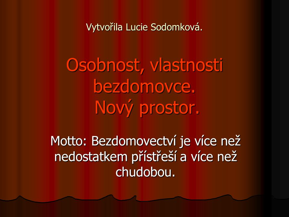 Vytvořila Lucie Sodomková. Osobnost, vlastnosti bezdomovce