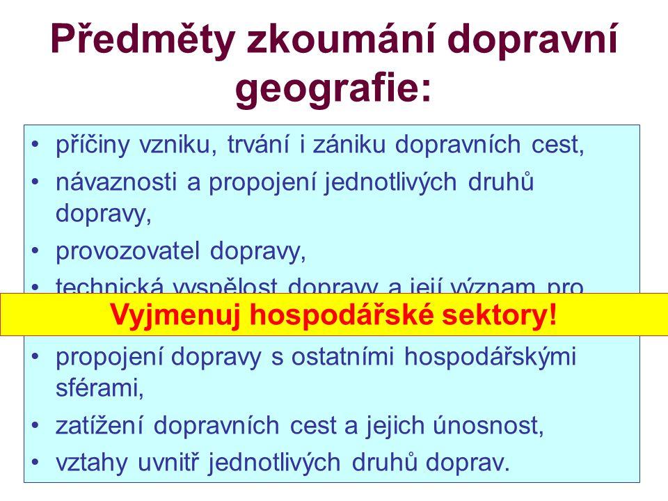 Předměty zkoumání dopravní geografie: