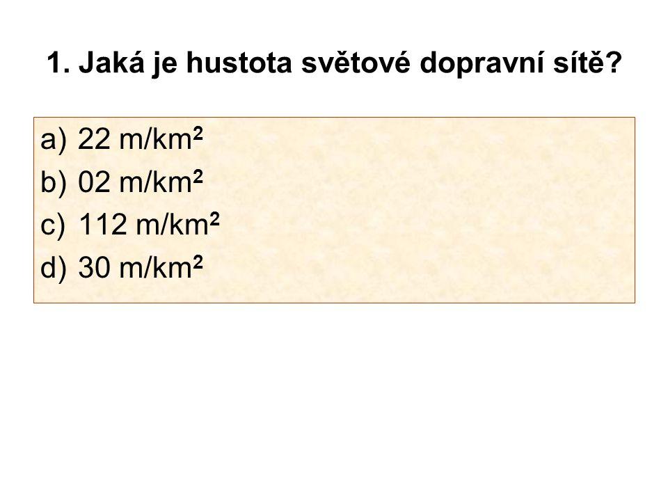 1. Jaká je hustota světové dopravní sítě