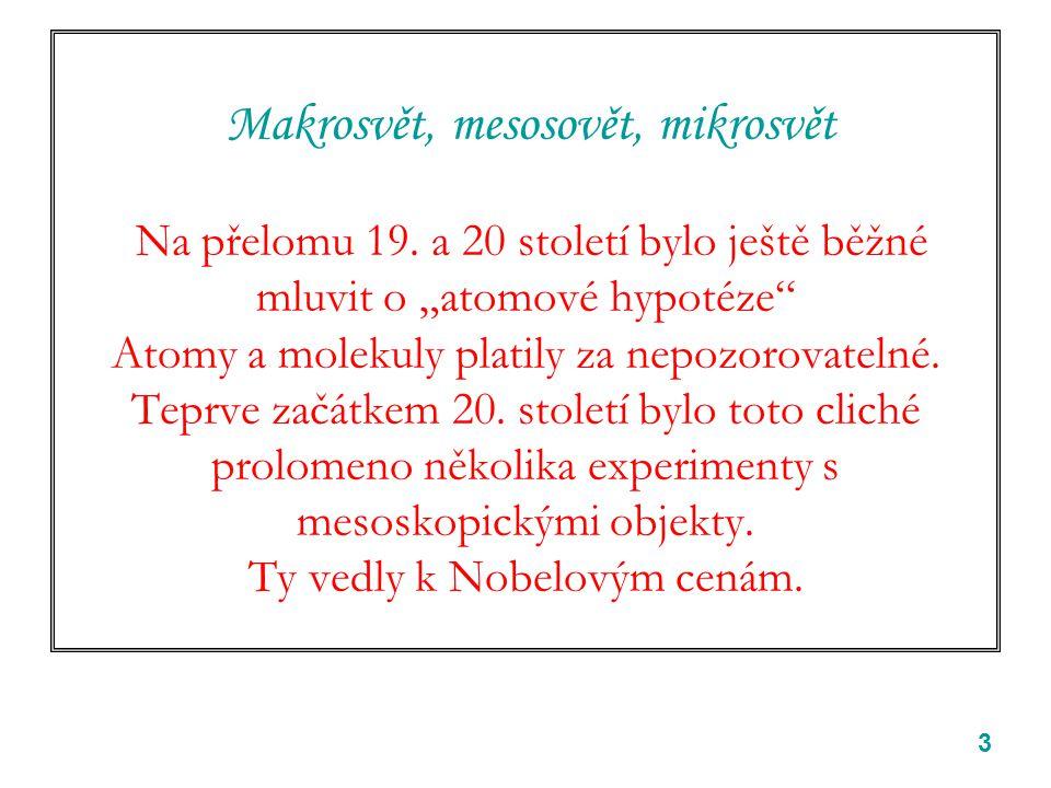 Makrosvět, mesosovět, mikrosvět Na přelomu 19
