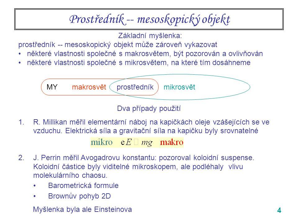 Prostředník -- mesoskopický objekt