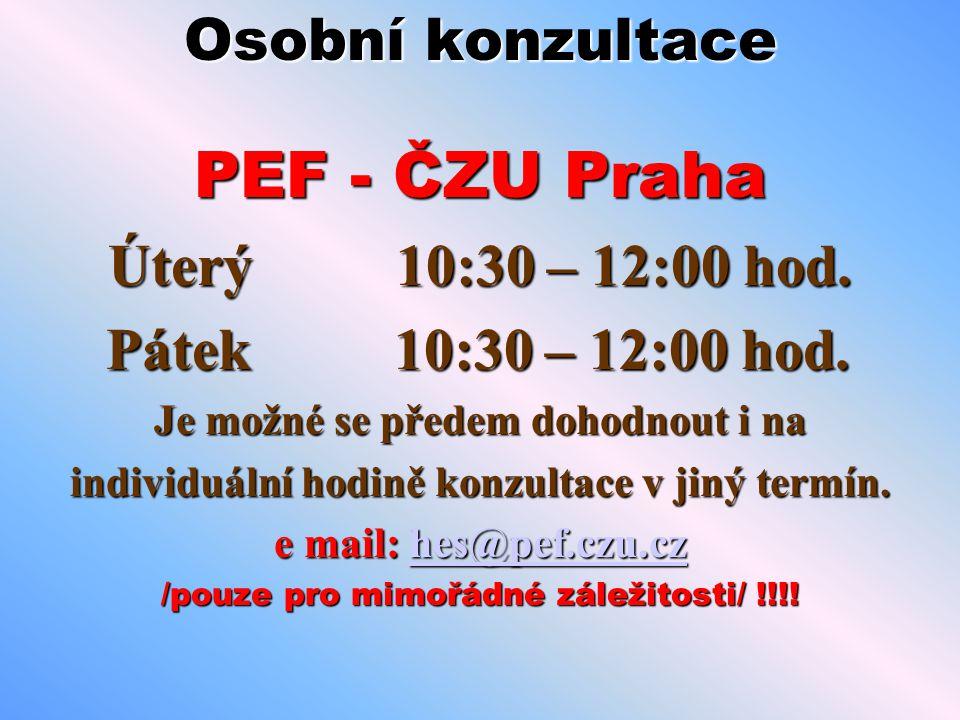 PEF - ČZU Praha Osobní konzultace Úterý 10:30 – 12:00 hod.