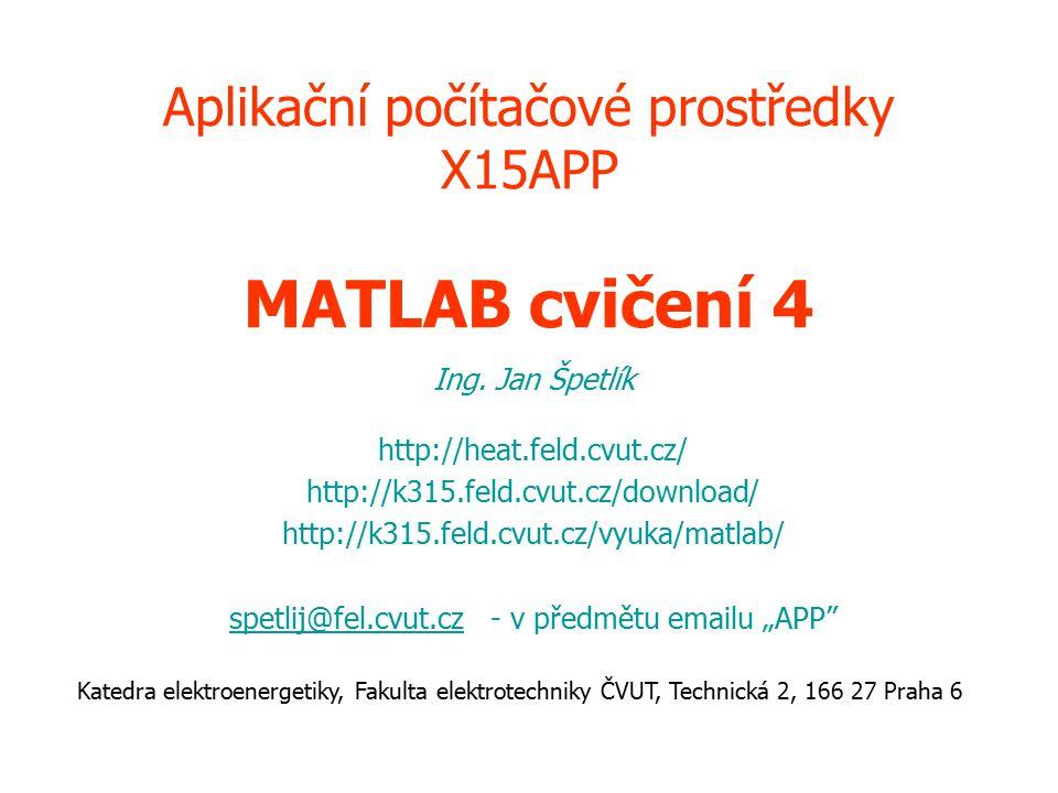 Aplikační počítačové prostředky X15APP MATLAB cvičení 4