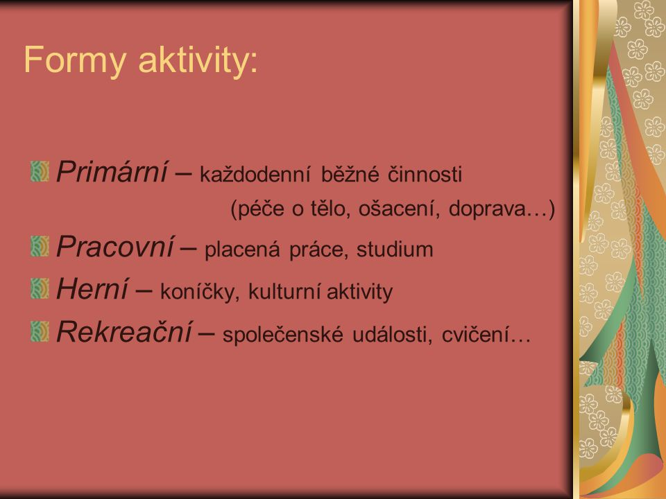 Formy aktivity: Primární – každodenní běžné činnosti