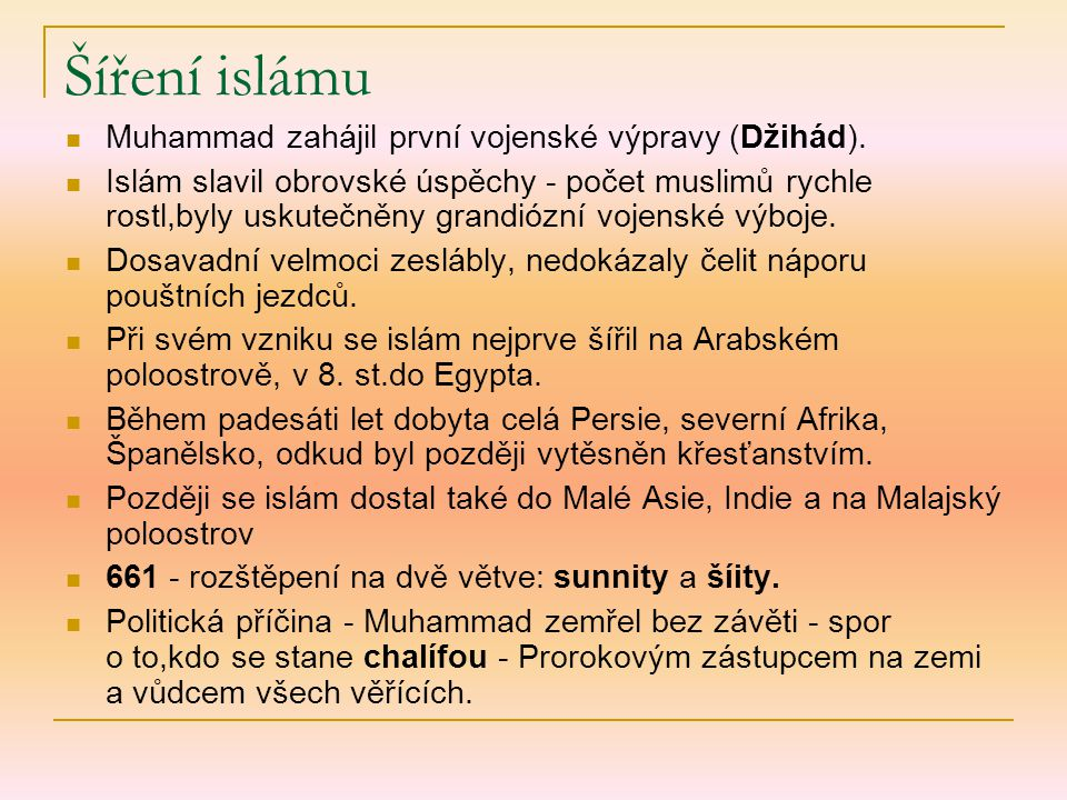 Šíření islámu Muhammad zahájil první vojenské výpravy (Džihád).