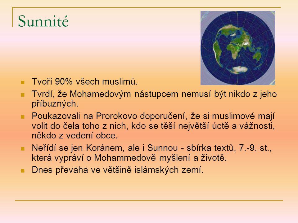 Sunnité Tvoří 90% všech muslimů.