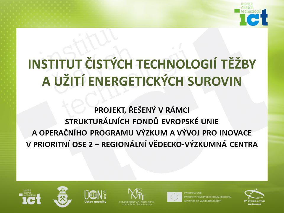 INSTITUT ČISTÝCH TECHNOLOGIÍ TĚŽBY A UŽITÍ ENERGETICKÝCH SUROVIN