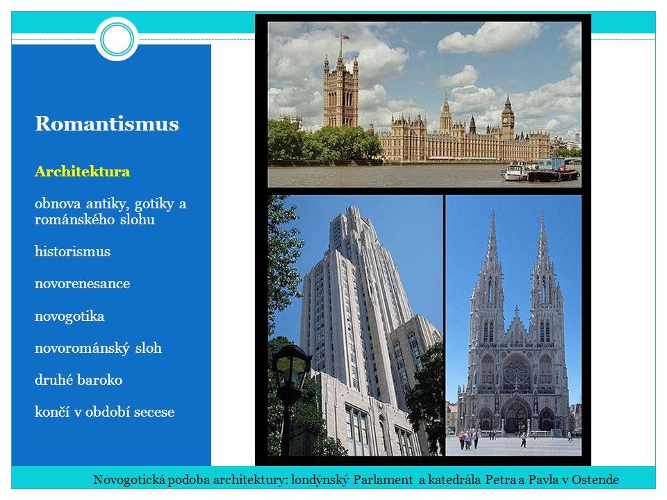 Romantismus Architektura obnova antiky, gotiky a románského slohu