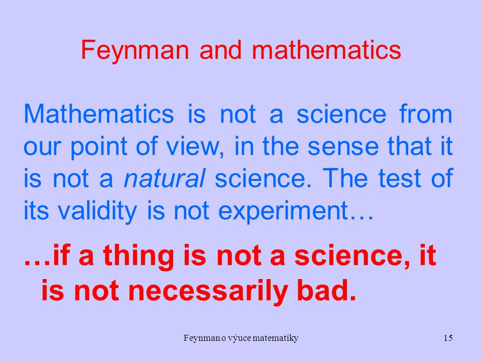 …if a thing is not a science, it is not necessarily bad.