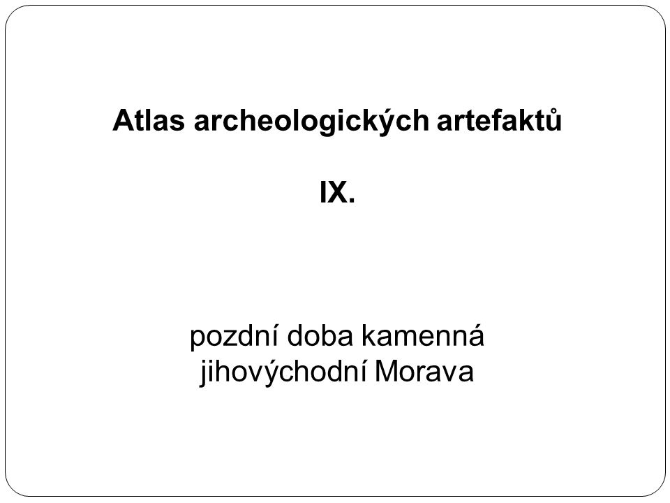 Atlas archeologických artefaktů IX