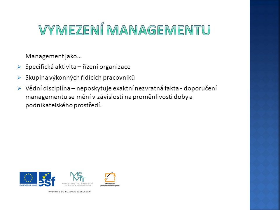 Vymezení managementu Management jako…