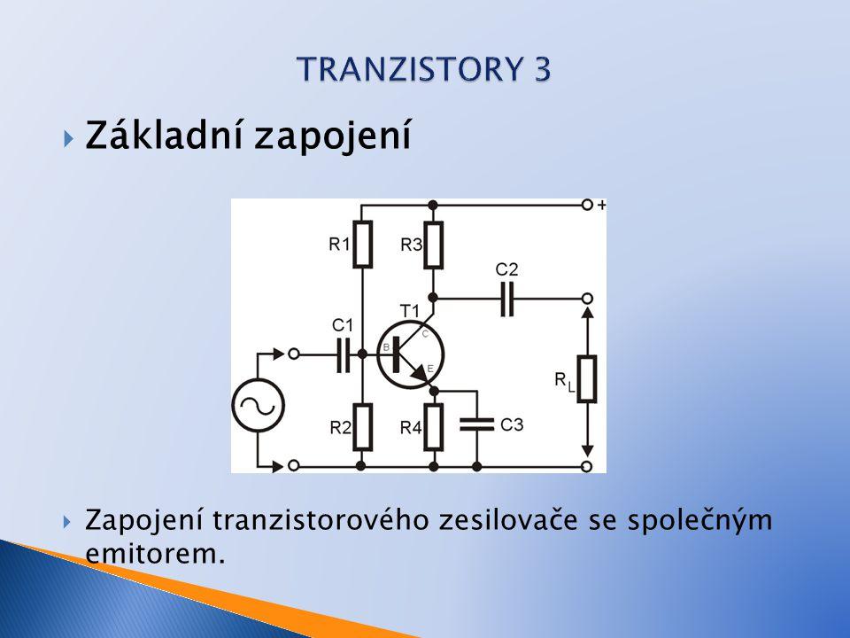 Základní zapojení TRANZISTORY 3