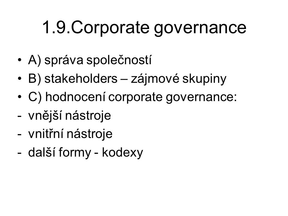 1.9.Corporate governance A) správa společností