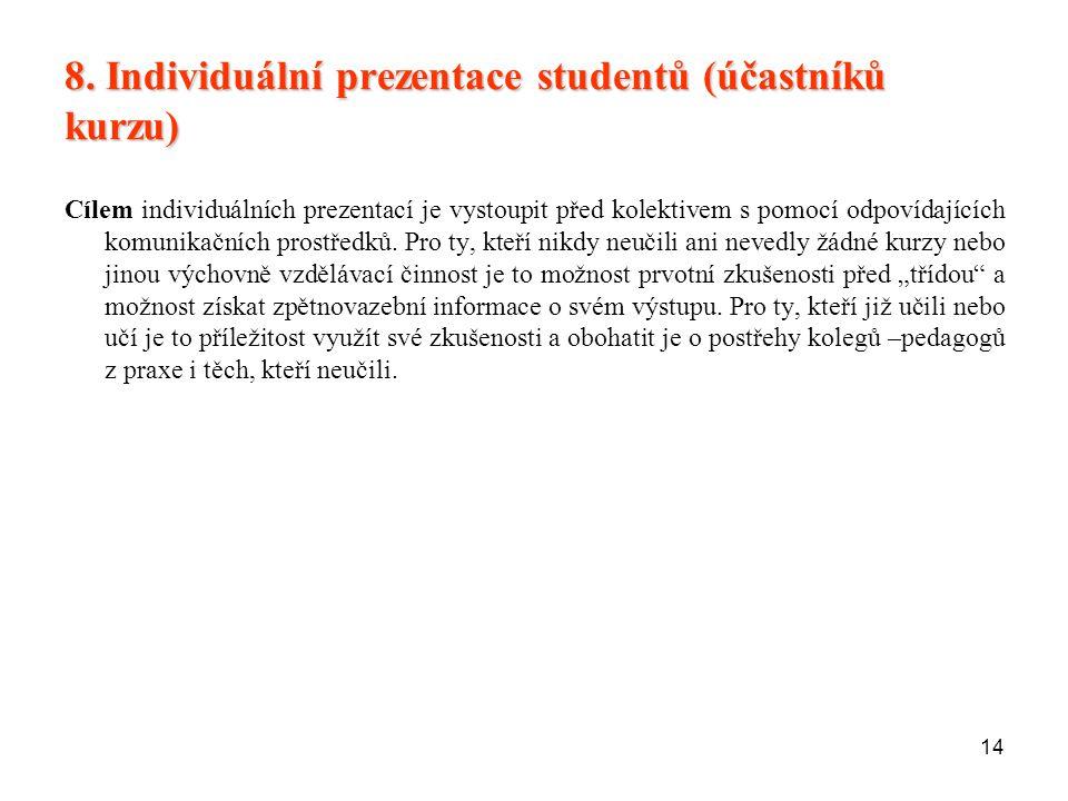 8. Individuální prezentace studentů (účastníků kurzu)