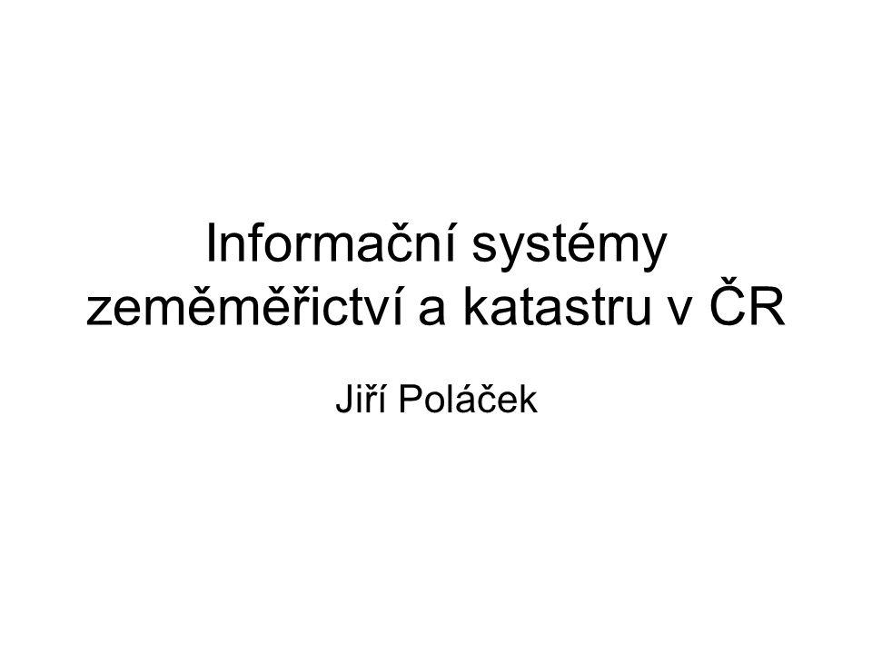 Informační systémy zeměměřictví a katastru v ČR