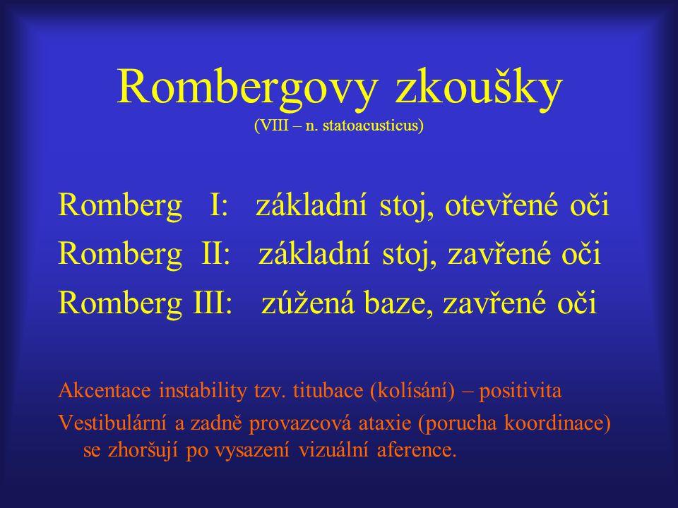 Rombergovy zkoušky (VIII – n. statoacusticus)