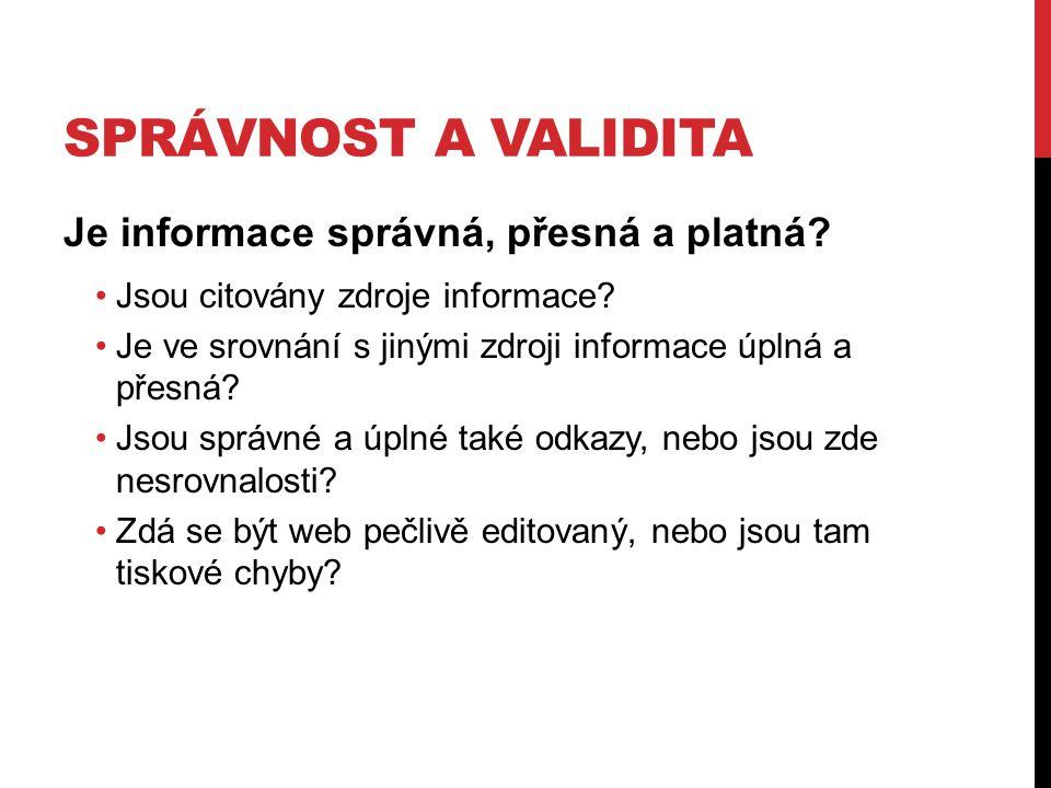 Správnost a validita Je informace správná, přesná a platná