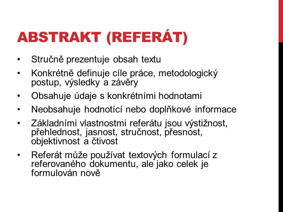 abstrakt (referát) Stručně prezentuje obsah textu