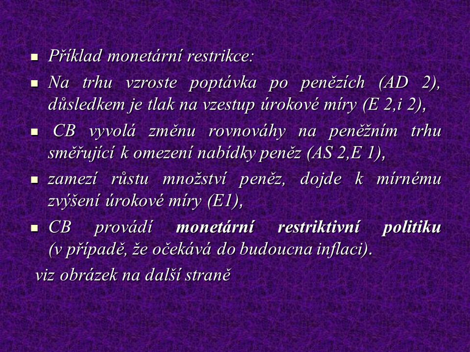 Příklad monetární restrikce: