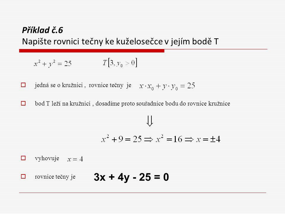 Příklad č.6 Napište rovnici tečny ke kuželosečce v jejím bodě T