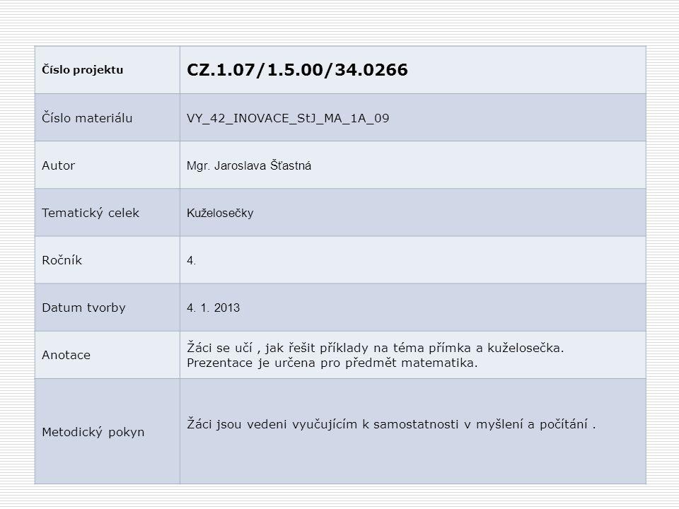 CZ.1.07/1.5.00/34.0266 Číslo materiálu VY_42_INOVACE_StJ_MA_1A_09