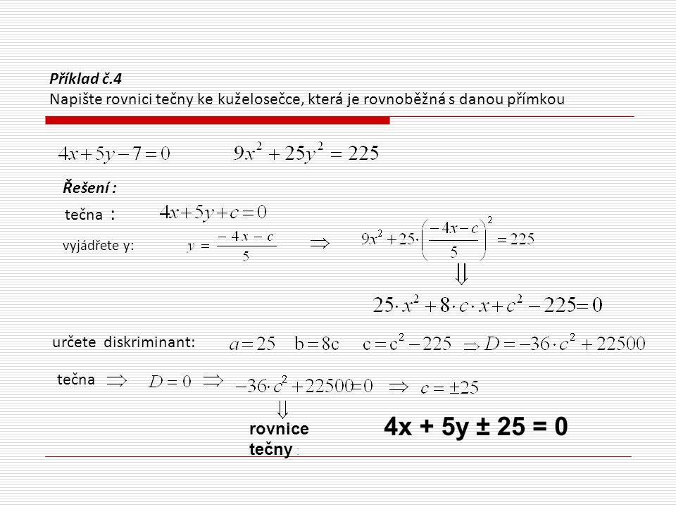 Příklad č.4 Napište rovnici tečny ke kuželosečce, která je rovnoběžná s danou přímkou