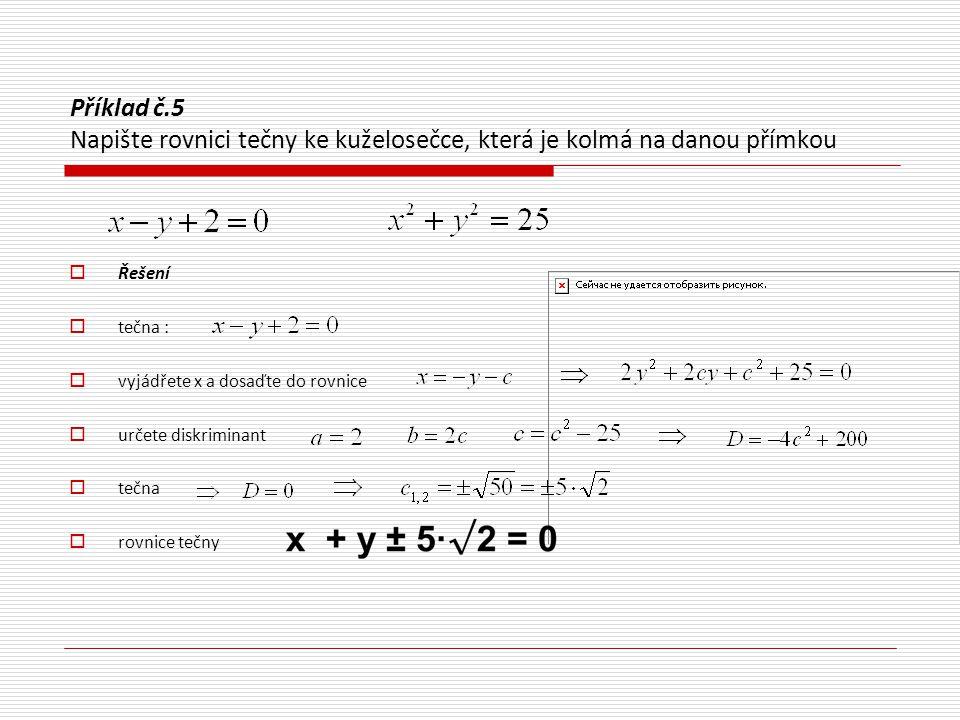 Příklad č.5 Napište rovnici tečny ke kuželosečce, která je kolmá na danou přímkou