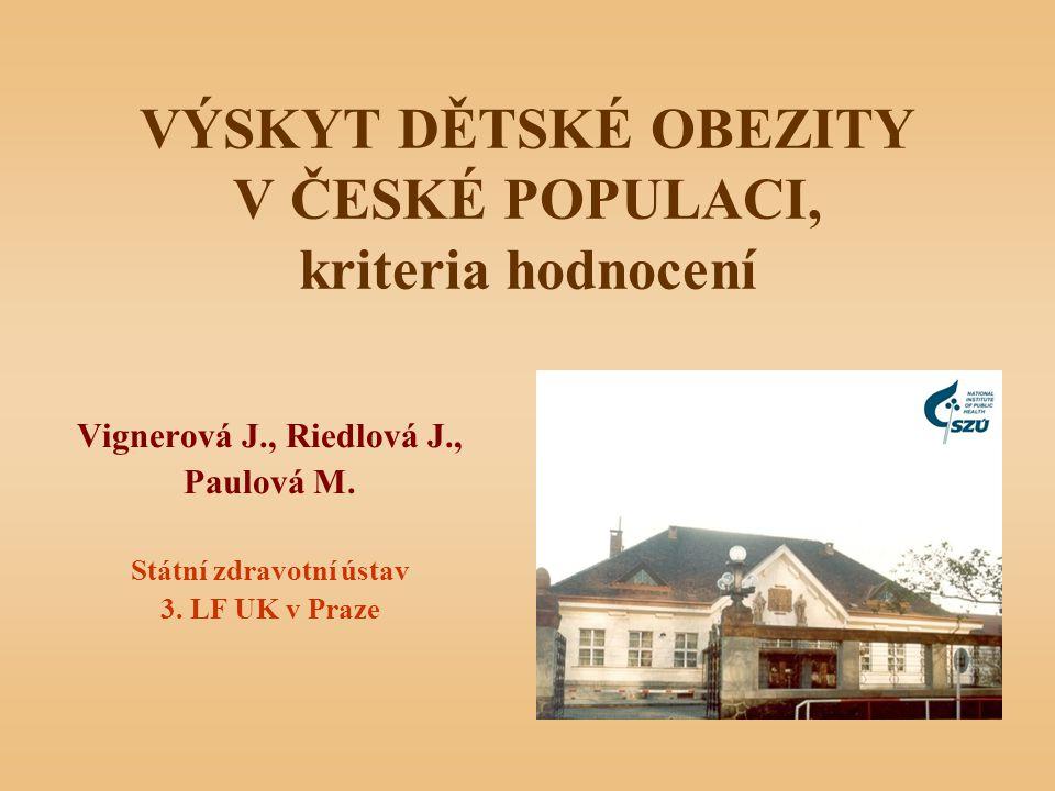 VÝSKYT DĚTSKÉ OBEZITY V ČESKÉ POPULACI, kriteria hodnocení