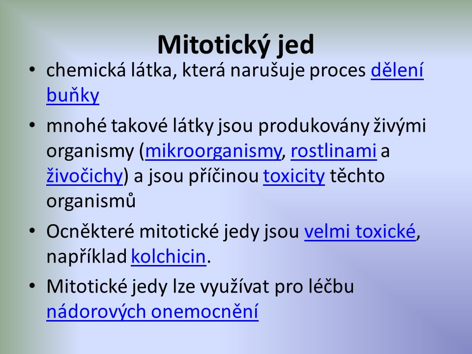 Mitotický jed chemická látka, která narušuje proces dělení buňky