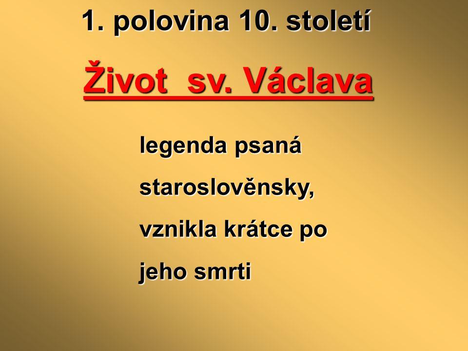 Život sv. Václava 1. polovina 10. století legenda psaná