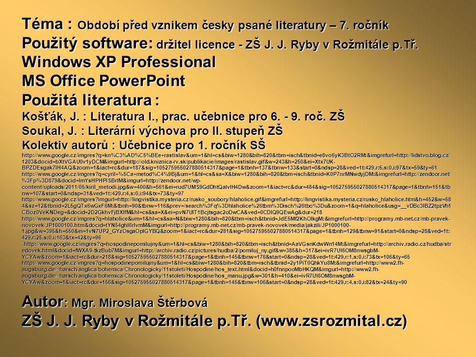 Téma : Období před vznikem česky psané literatury – 7. ročník