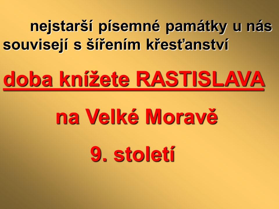 doba knížete RASTISLAVA na Velké Moravě 9. století