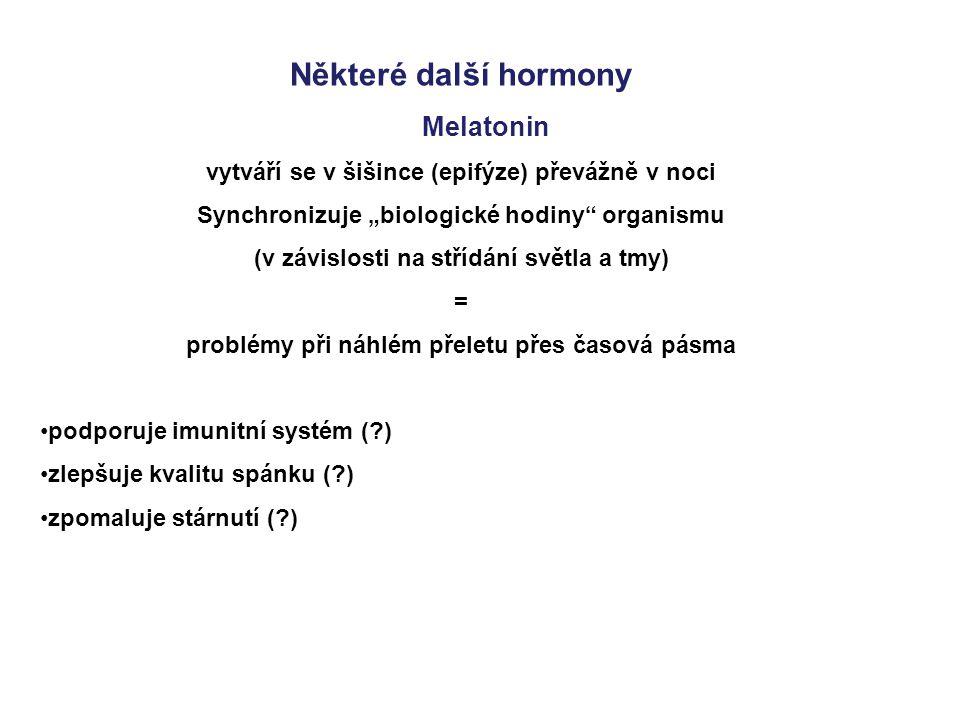 Některé další hormony Melatonin