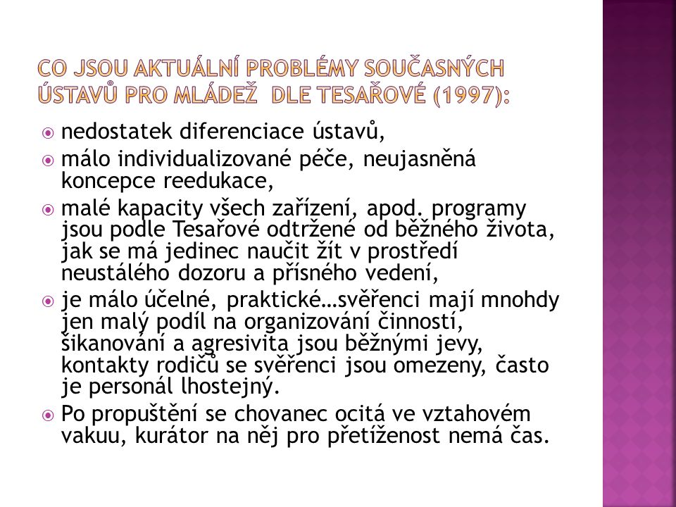 Co jsou aktuální problémy současných ústavů pro mládež dle Tesařové (1997):