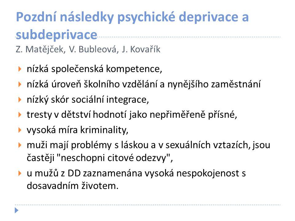 Pozdní následky psychické deprivace a subdeprivace Z. Matějček, V