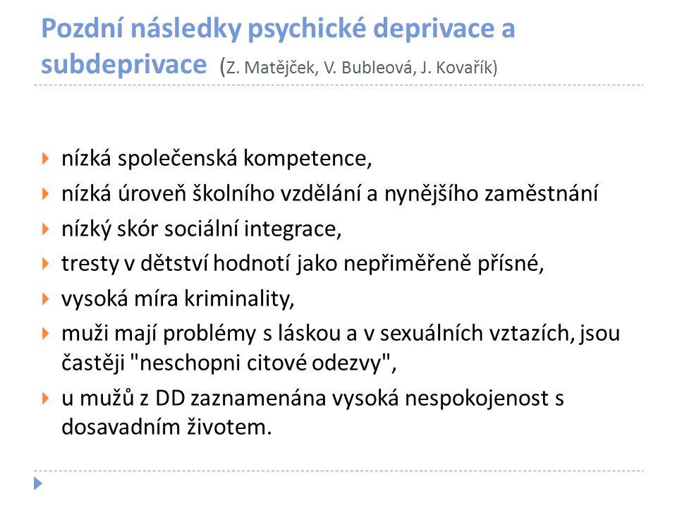 Pozdní následky psychické deprivace a subdeprivace (Z. Matějček, V