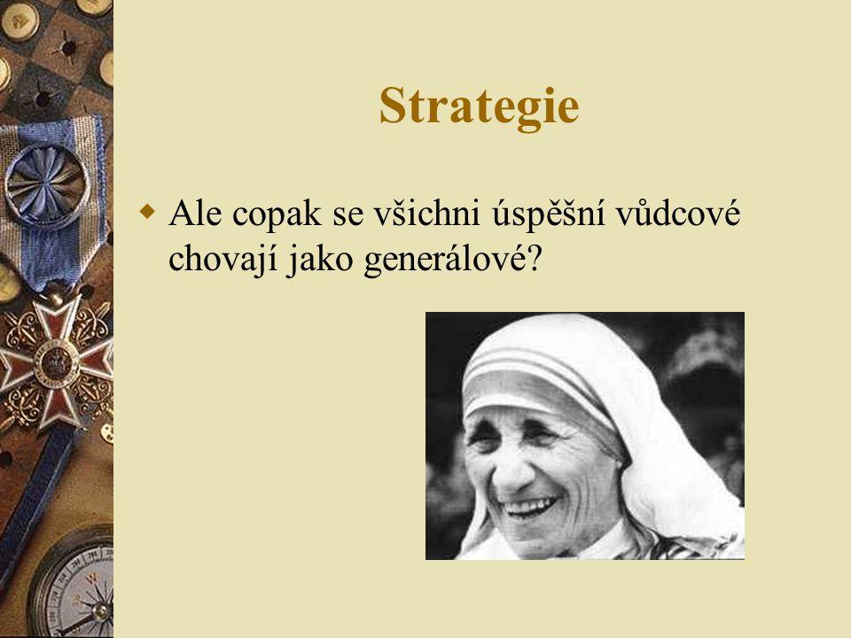 Strategie Ale copak se všichni úspěšní vůdcové chovají jako generálové