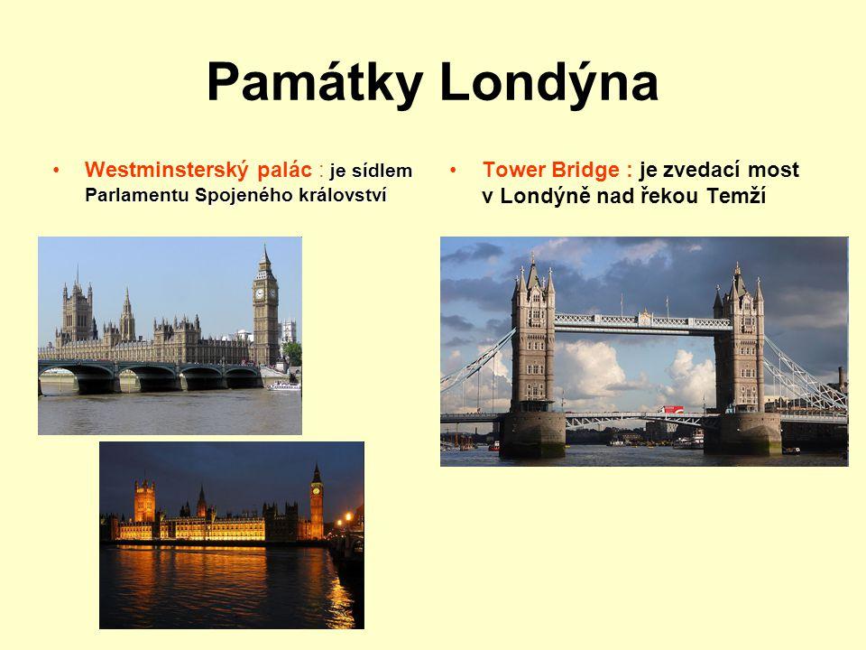 Památky Londýna Westminsterský palác : je sídlem Parlamentu Spojeného království.