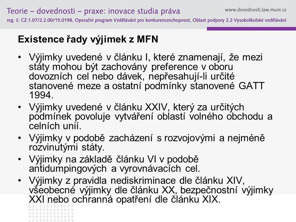 Existence řady výjimek z MFN