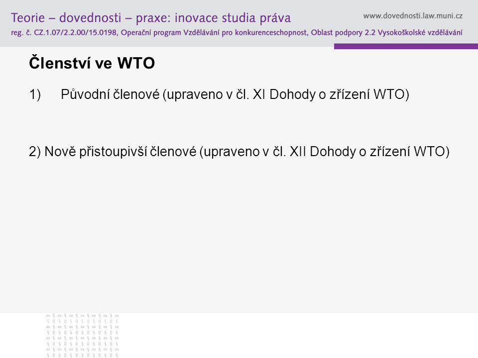 Členství ve WTO Původní členové (upraveno v čl.