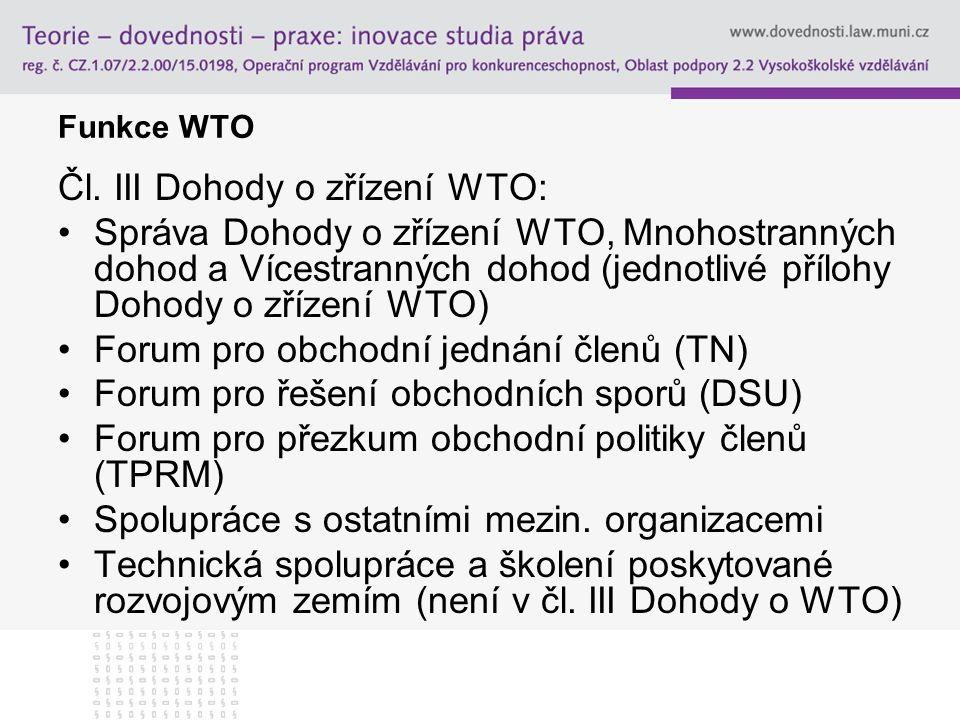 Čl. III Dohody o zřízení WTO: