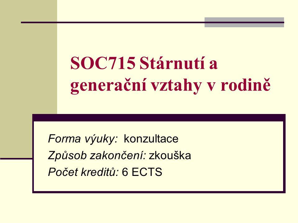 SOC715 Stárnutí a generační vztahy v rodině