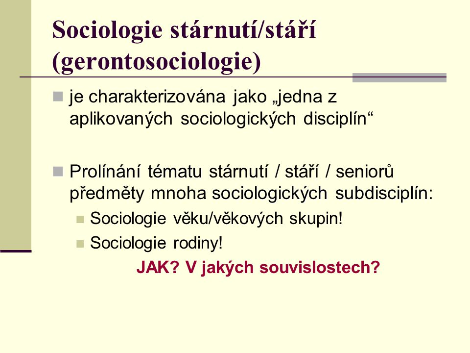 Sociologie stárnutí/stáří (gerontosociologie)