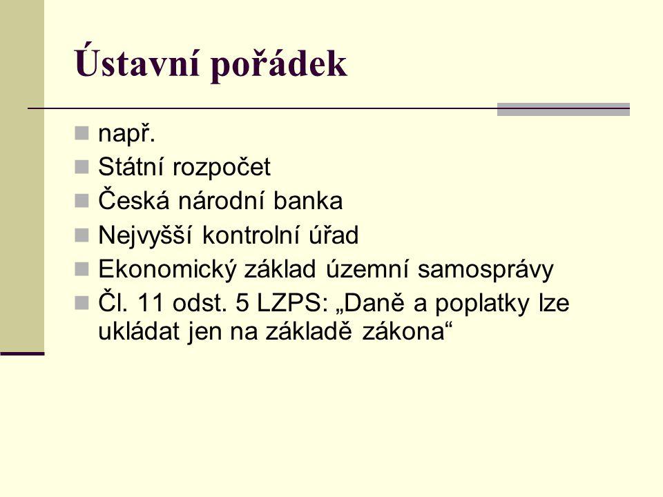 Ústavní pořádek např. Státní rozpočet Česká národní banka
