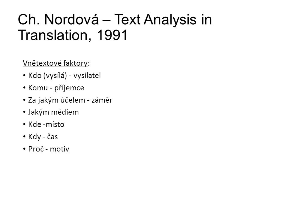 Ch. Nordová – Text Analysis in Translation, 1991