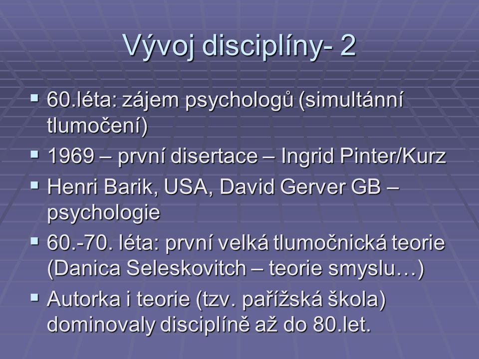 Vývoj disciplíny- 2 60.léta: zájem psychologů (simultánní tlumočení)